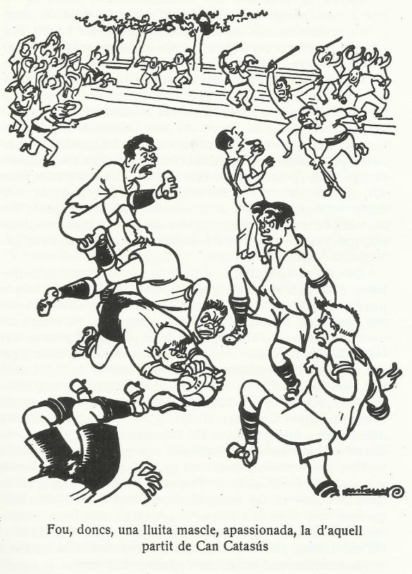 """""""Fou doncs una lluita mascle, apassionada, la d'aquell partit de can Catasús"""". La baralla a can Catasús va ser èpica i hi van intervenir jugadors i veïns. Se'n va parlar durant dècades. Cliqueu a sobre i s'ampliarà. DIBUIX DE VALENTÍ CASTANYS, DEL LLIBRE MEMÒRIES I DIVAGACIONS D'UN FUTBOLISTA DISCRET (1957), DE L'AUTOR SADURNINENC ALFONS ROMEU SABATER."""